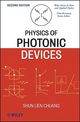 Physics of Photonic Devices By Chuang, Shun Lien